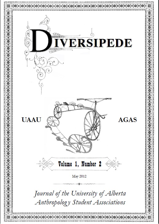 View Vol. 1 No. 2 (2012): DIVERSIPEDE: Journal of the University of Alberta Anthropology Student Associations