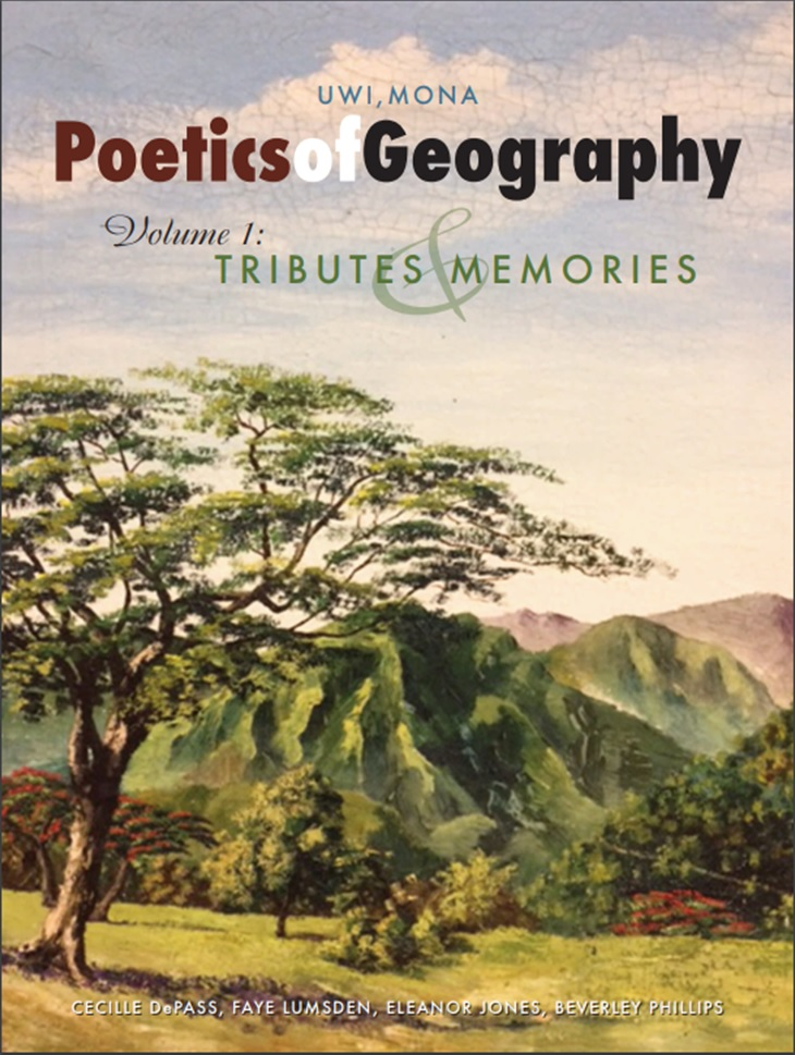 UWI MONA Poetics of Geography Volume I: Tributes & Memories