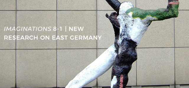 Imaginations 8.1: New Research on East Germany