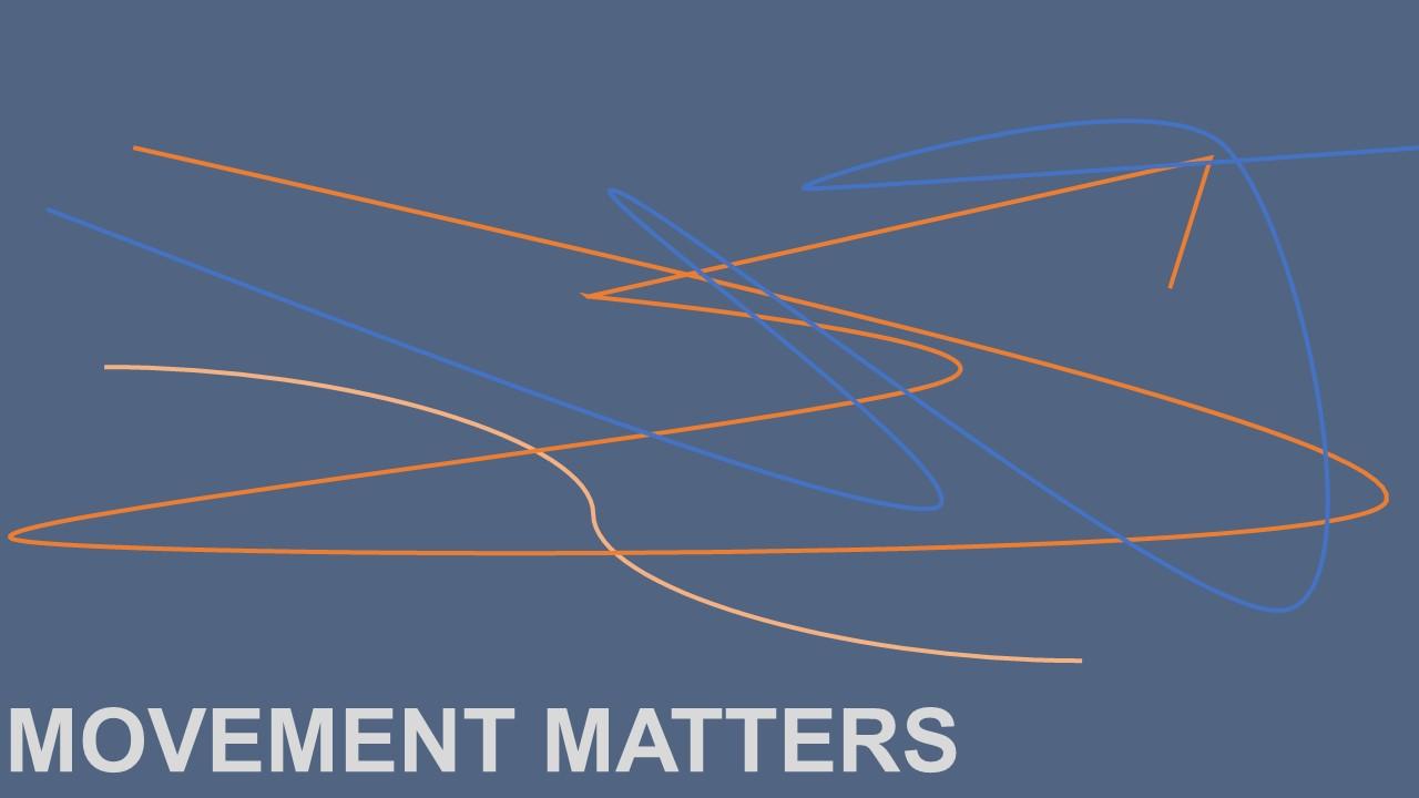 Movement Matters.