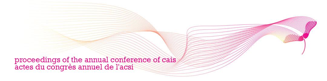 Proceedings of the Annual Conference of CAIS / Actes du congrès annuel de l'ACSI