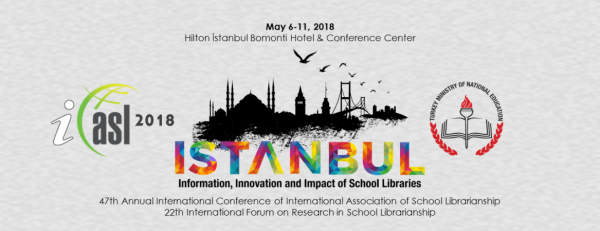 View 2018: IASL Conference Proceedings (Istanbul, Turkey): Innovation, Information and Impact of School Libraries